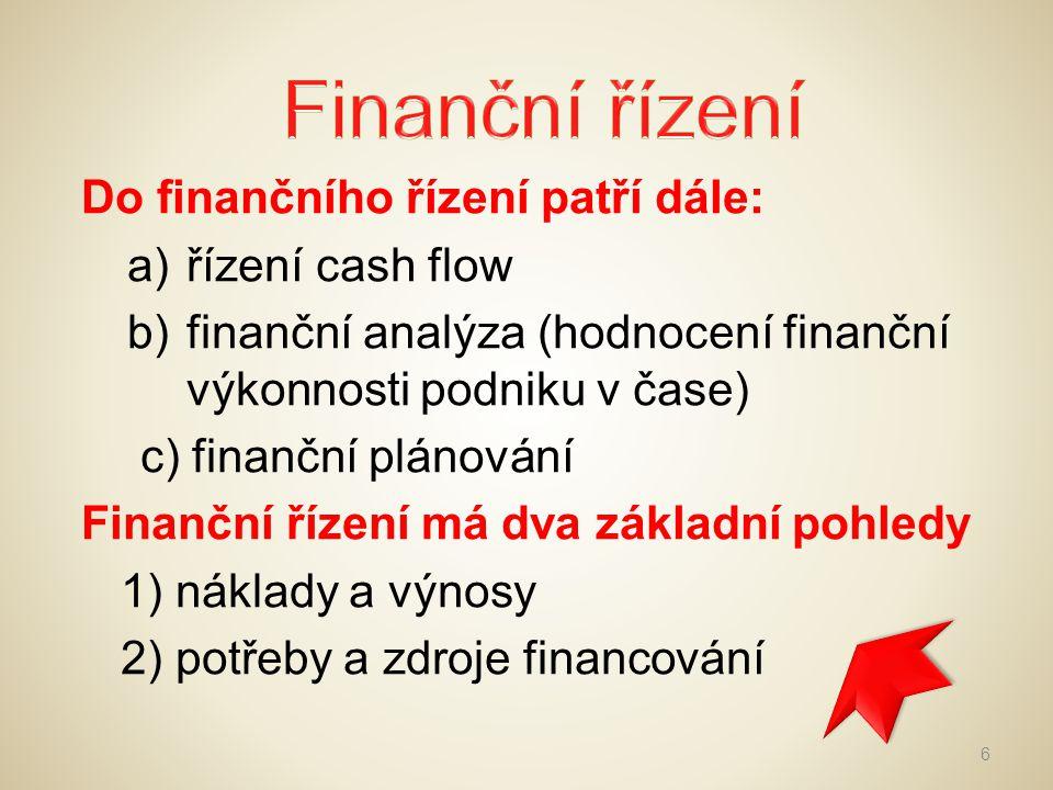 Finanční řízení Do finančního řízení patří dále: řízení cash flow