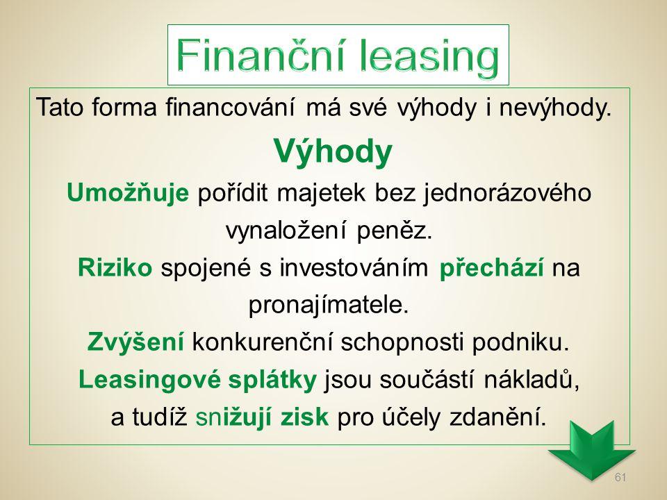 Finanční leasing Výhody