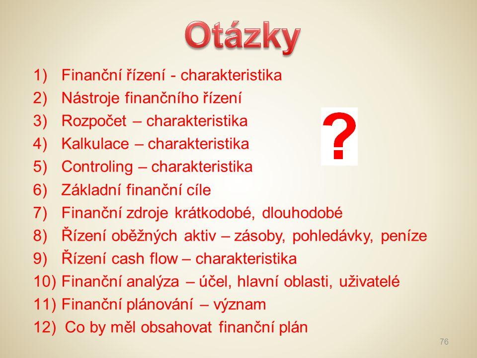 Otázky Finanční řízení - charakteristika Nástroje finančního řízení