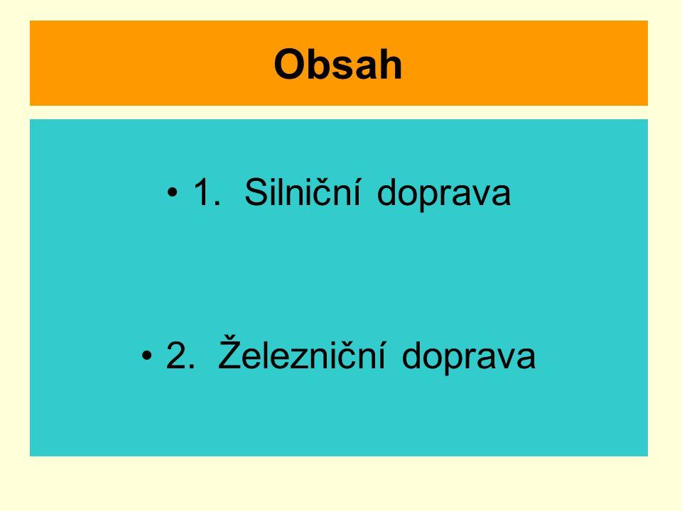 Obsah 1. Silniční doprava 2. Železniční doprava
