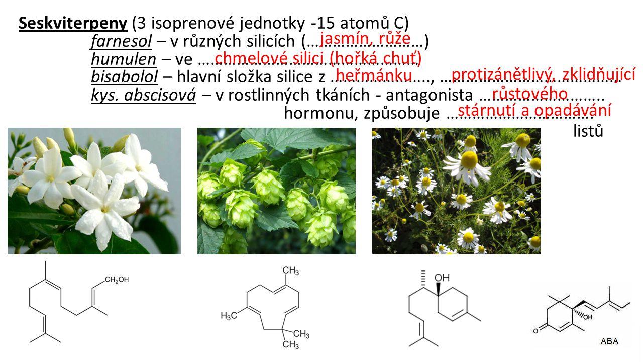 Seskviterpeny (3 isoprenové jednotky -15 atomů C)