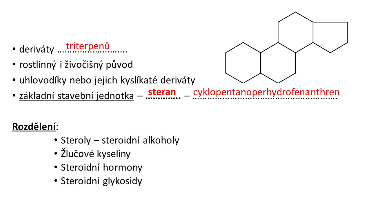 deriváty ………………………. rostlinný i živočišný původ. uhlovodíky nebo jejich kyslíkaté deriváty.