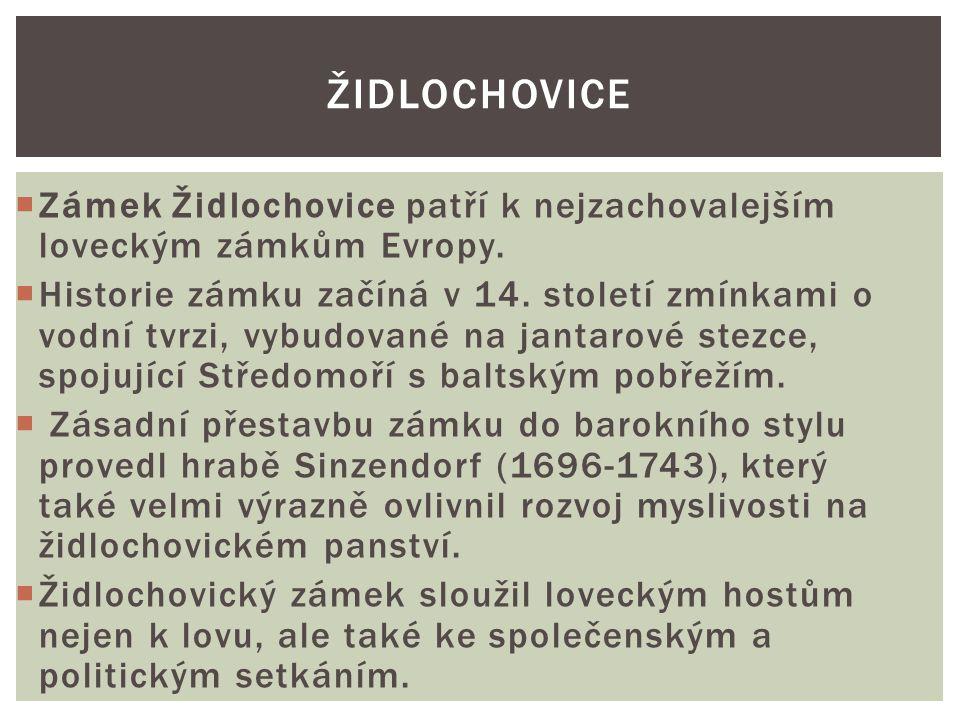 ŽIdlochovice Zámek Židlochovice patří k nejzachovalejším loveckým zámkům Evropy.