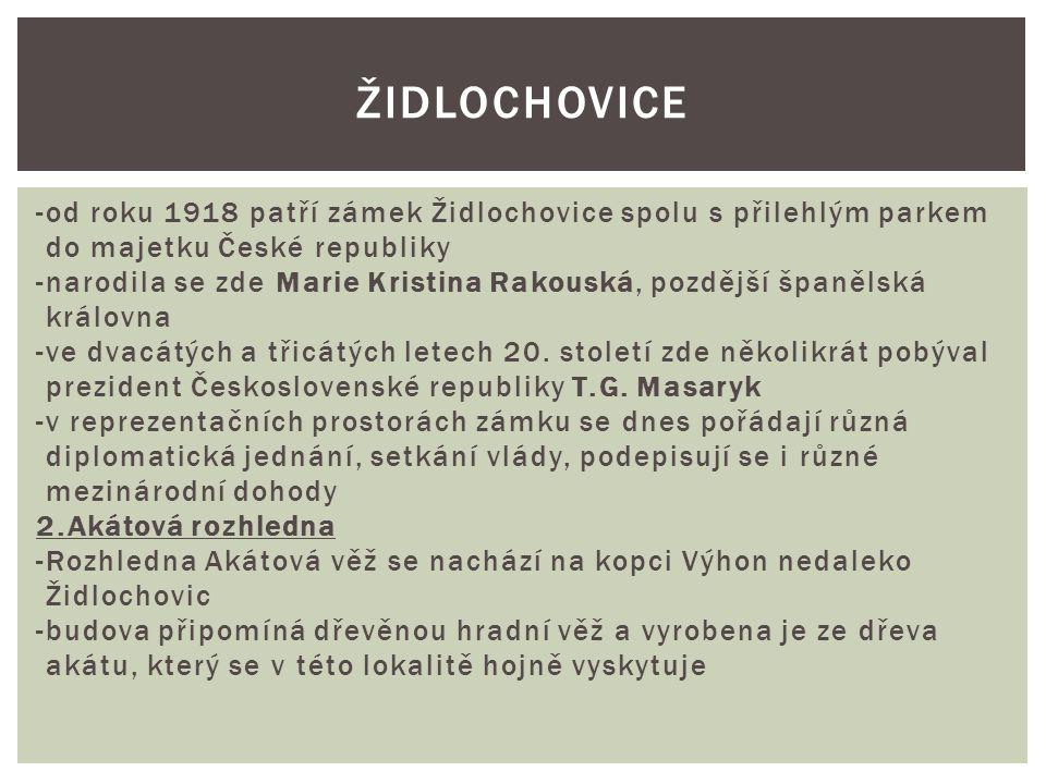 ŽIdlochovice -od roku 1918 patří zámek Židlochovice spolu s přilehlým parkem. do majetku České republiky.