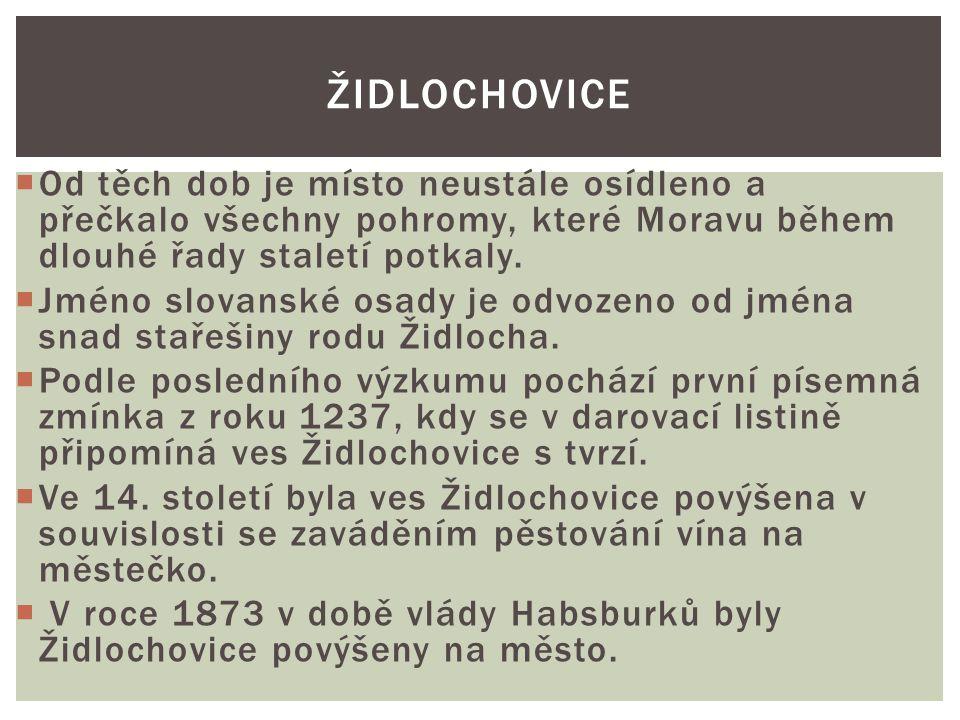 Židlochovice Od těch dob je místo neustále osídleno a přečkalo všechny pohromy, které Moravu během dlouhé řady staletí potkaly.