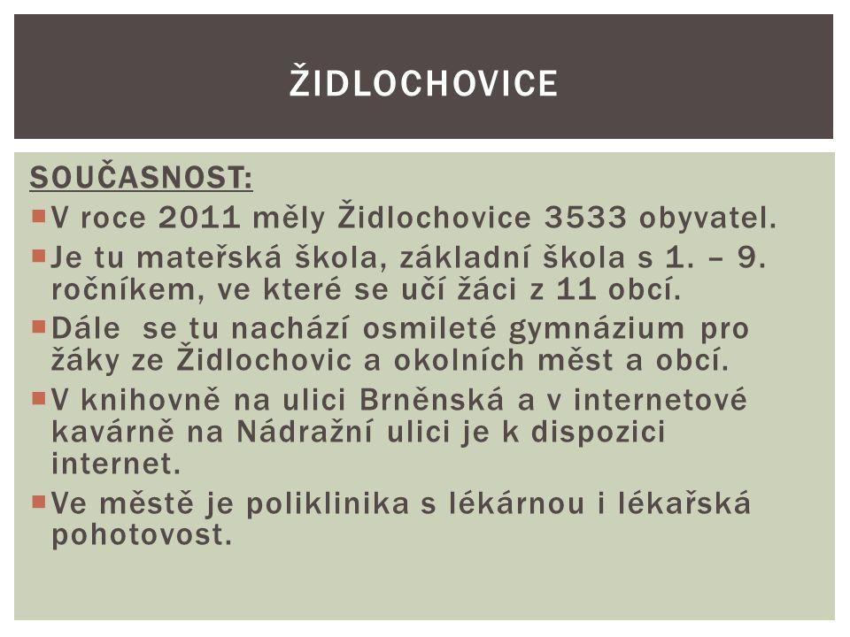 Židlochovice SOUČASNOST: V roce 2011 měly Židlochovice 3533 obyvatel.