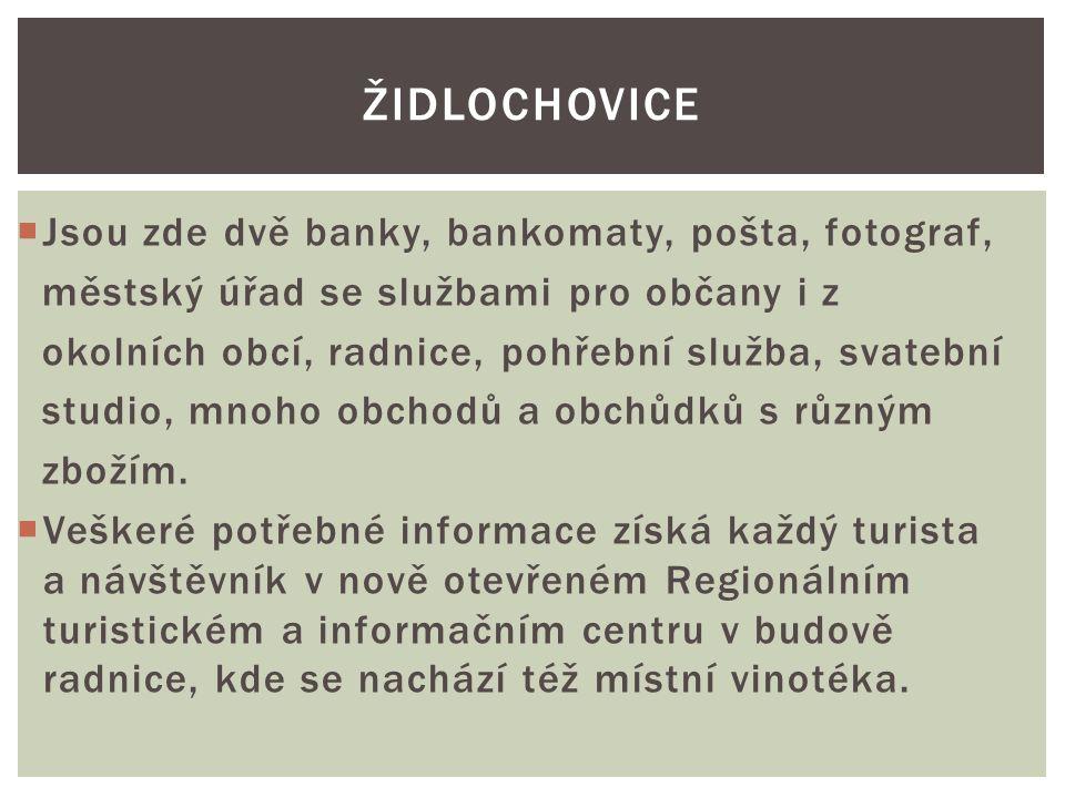 Židlochovice Jsou zde dvě banky, bankomaty, pošta, fotograf,