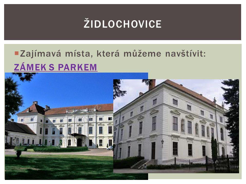 židlochovice Zajímavá místa, která můžeme navštívit: ZÁMEK S PARKEM