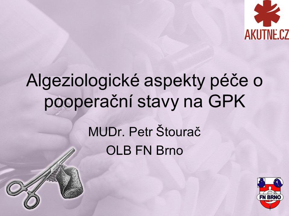 Algeziologické aspekty péče o pooperační stavy na GPK