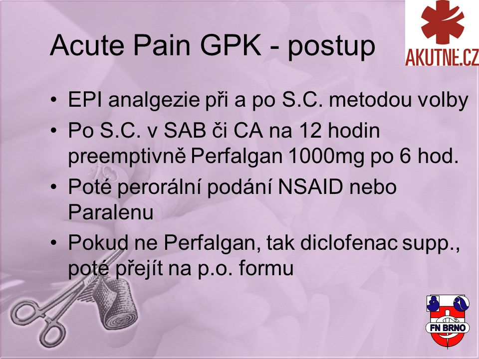 Acute Pain GPK - postup EPI analgezie při a po S.C. metodou volby