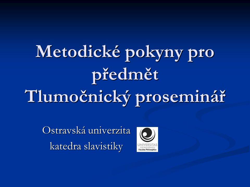 Metodické pokyny pro předmět Tlumočnický proseminář