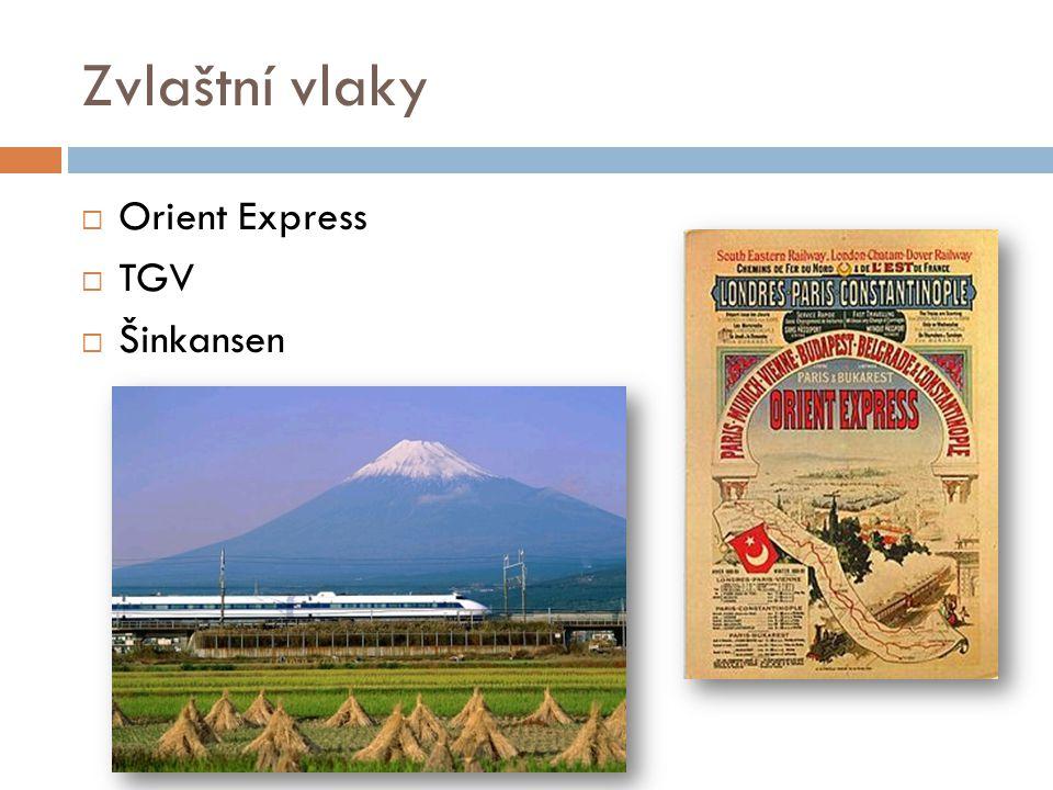 Zvlaštní vlaky Orient Express TGV Šinkansen