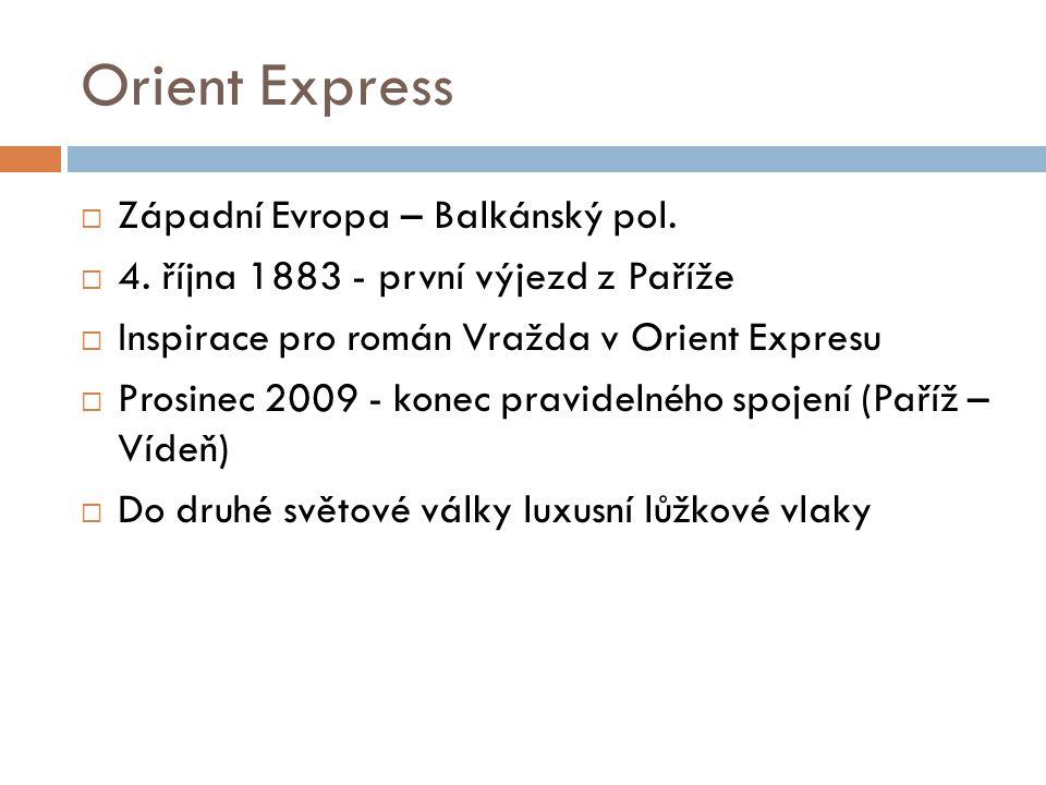 Orient Express Západní Evropa – Balkánský pol.