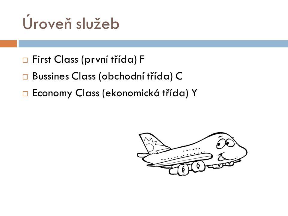 Úroveň služeb First Class (první třída) F