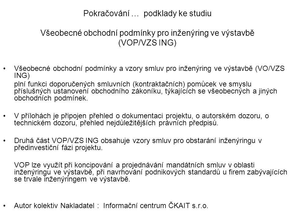 Pokračování … podklady ke studiu Všeobecné obchodní podmínky pro inženýring ve výstavbě (VOP/VZS ING)