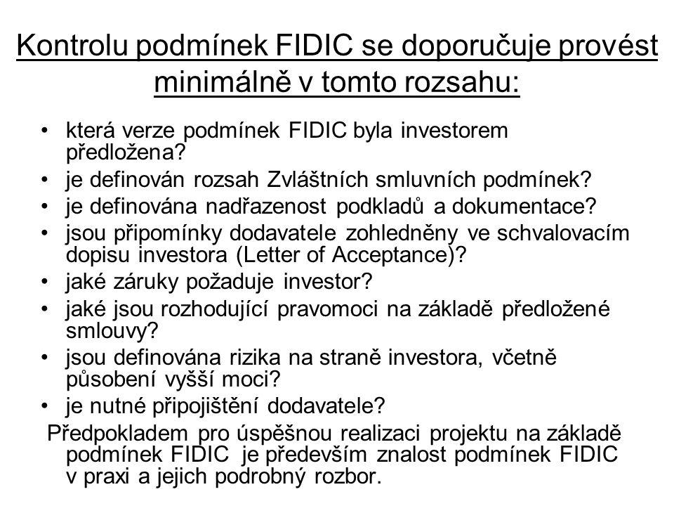 Kontrolu podmínek FIDIC se doporučuje provést minimálně v tomto rozsahu: