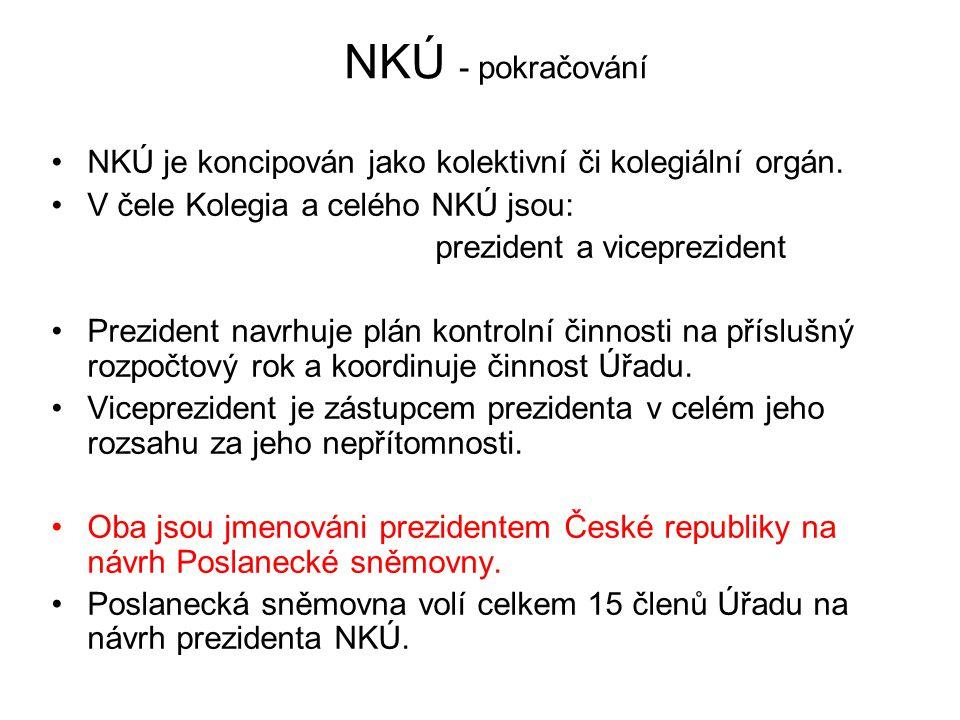 NKÚ - pokračování NKÚ je koncipován jako kolektivní či kolegiální orgán. V čele Kolegia a celého NKÚ jsou: