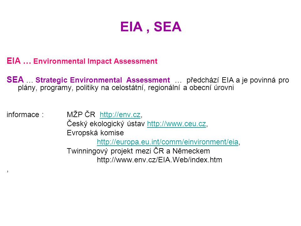 EIA , SEA EIA … Environmental Impact Assessment