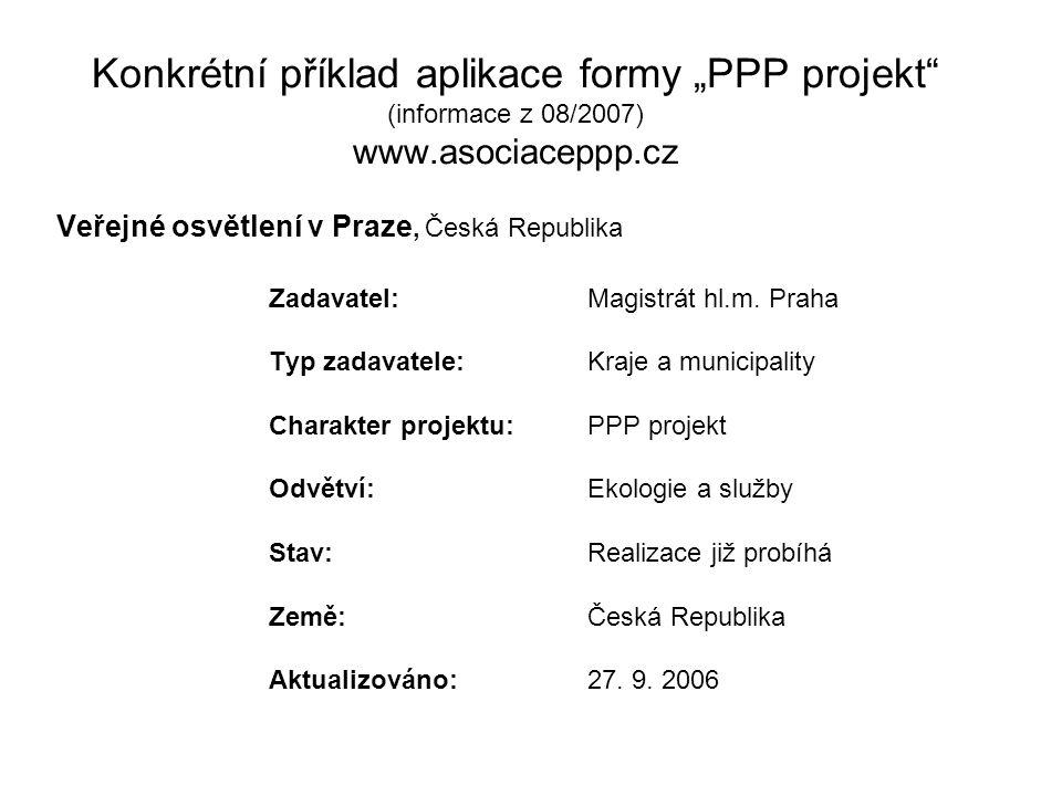 """Konkrétní příklad aplikace formy """"PPP projekt (informace z 08/2007) www.asociaceppp.cz"""