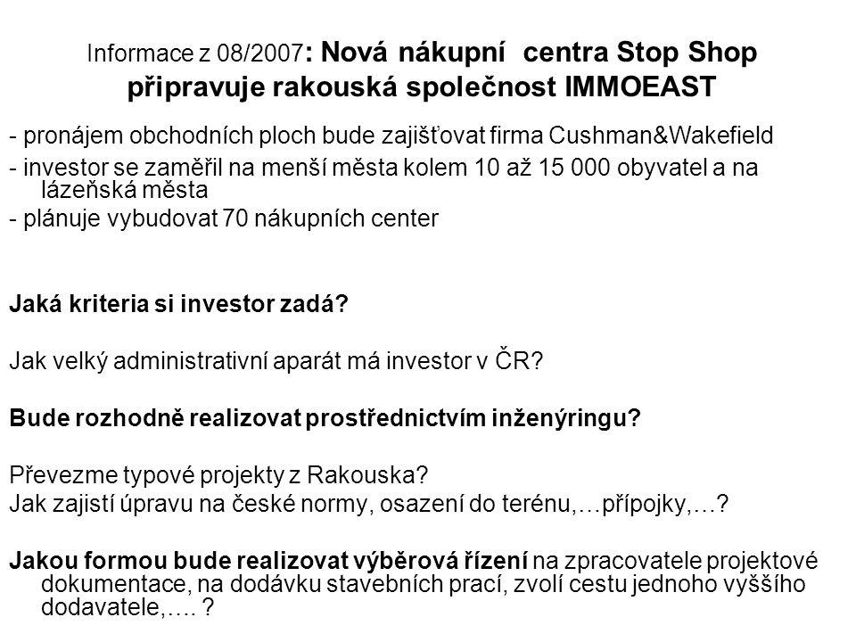 Informace z 08/2007: Nová nákupní centra Stop Shop připravuje rakouská společnost IMMOEAST