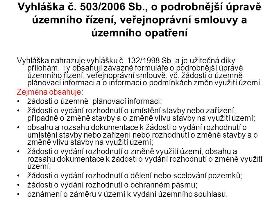 Vyhláška č. 503/2006 Sb., o podrobnější úpravě územního řízení, veřejnoprávní smlouvy a územního opatření