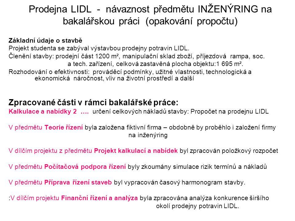 Prodejna LIDL - návaznost předmětu INŽENÝRING na bakalářskou práci (opakování propočtu)