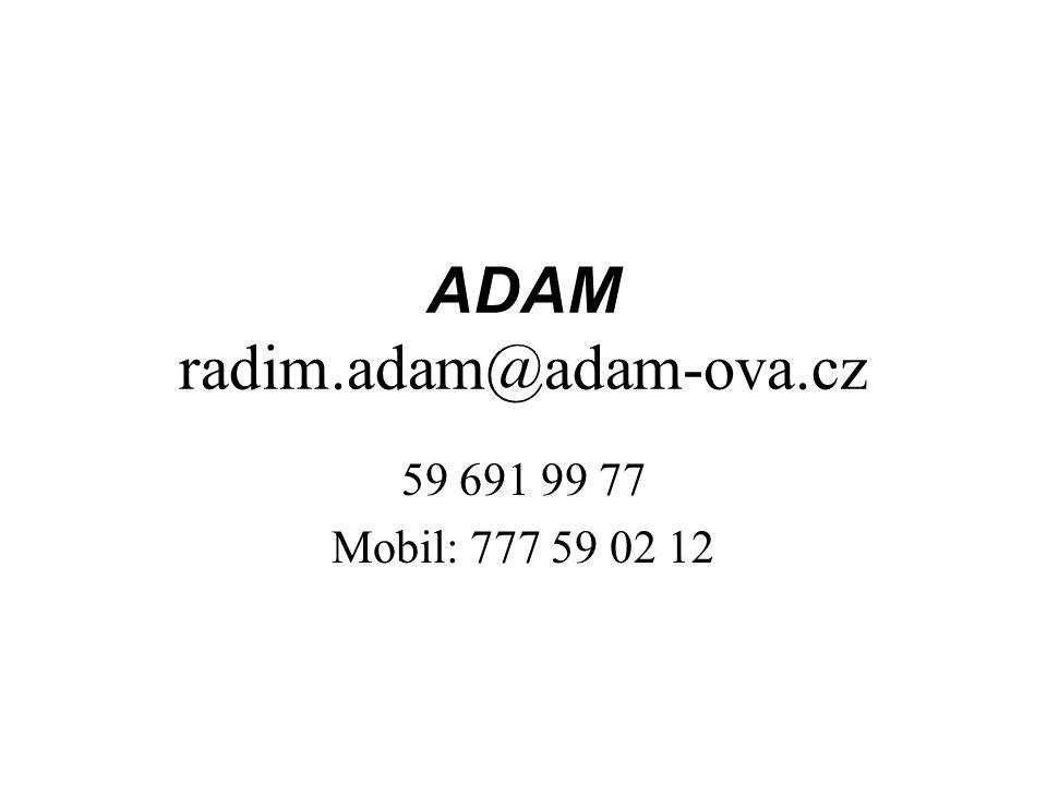 ADAM radim.adam@adam-ova.cz