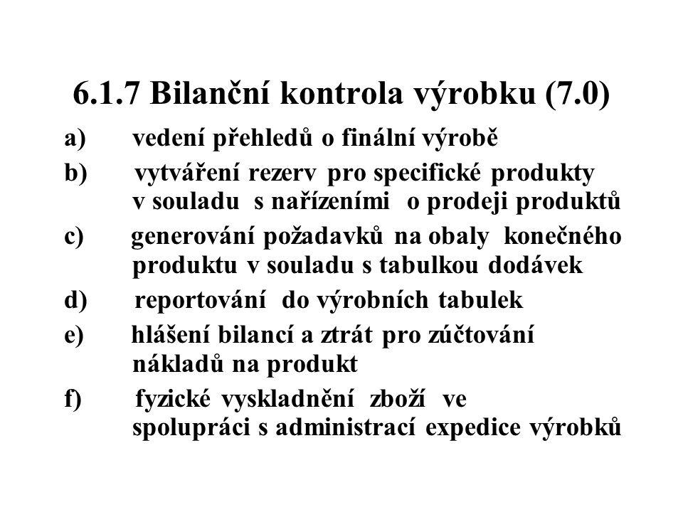 6.1.7 Bilanční kontrola výrobku (7.0)