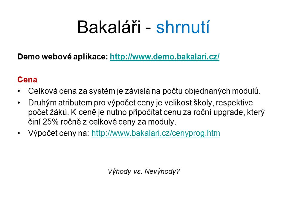 Bakaláři - shrnutí Demo webové aplikace: http://www.demo.bakalari.cz/