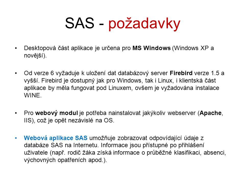 SAS - požadavky Desktopová část aplikace je určena pro MS Windows (Windows XP a novější).