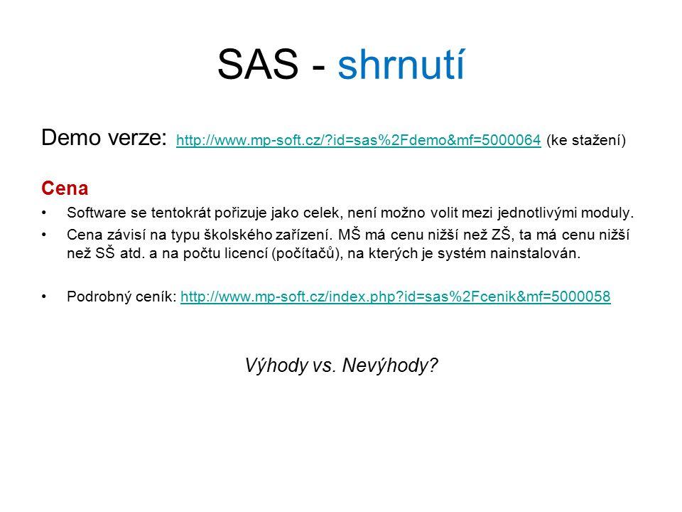 SAS - shrnutí Demo verze: http://www.mp-soft.cz/ id=sas%2Fdemo&mf=5000064 (ke stažení) Cena.