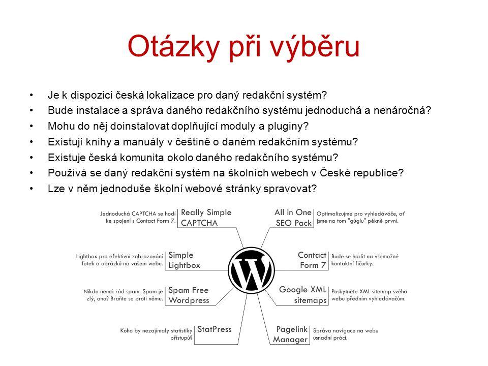 Otázky při výběru Je k dispozici česká lokalizace pro daný redakční systém