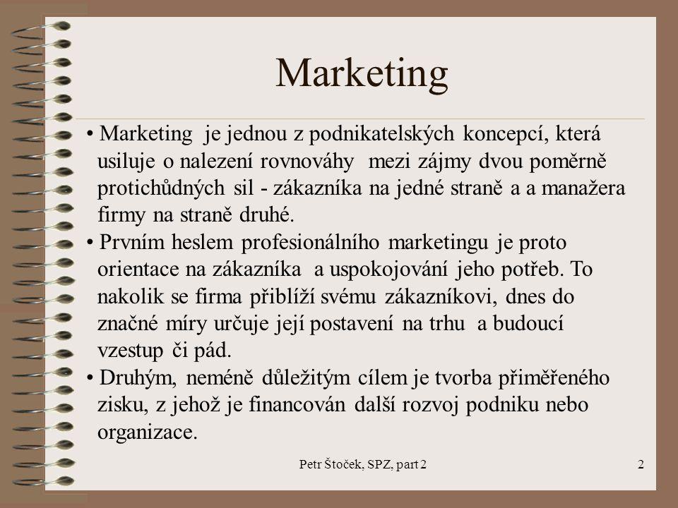 Marketing Marketing je jednou z podnikatelských koncepcí, která