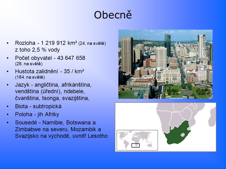 Obecně Rozloha - 1 219 912 km² (24. na světě) z toho 2,5 % vody