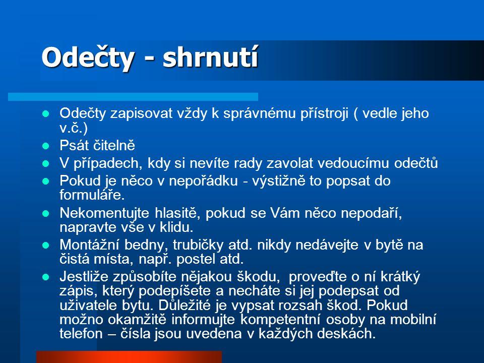 Odečty - shrnutí Odečty zapisovat vždy k správnému přístroji ( vedle jeho v.č.) Psát čitelně.