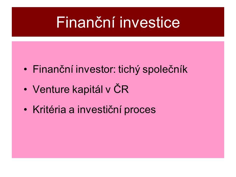 Finanční investice Finanční investor: tichý společník