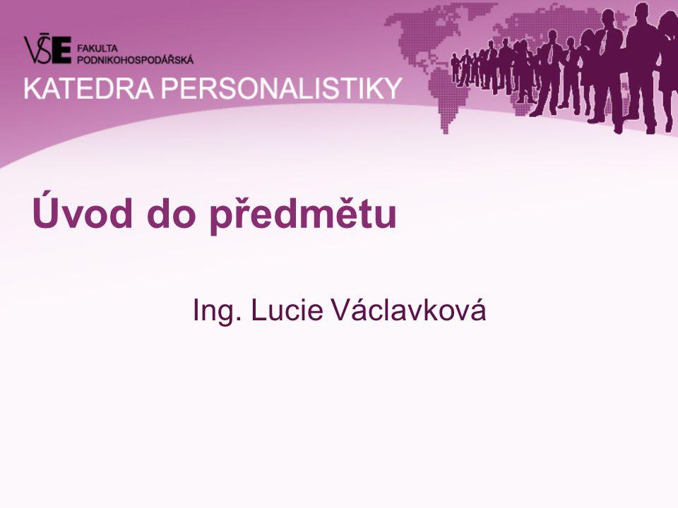 Úvod do předmětu Ing. Lucie Václavková