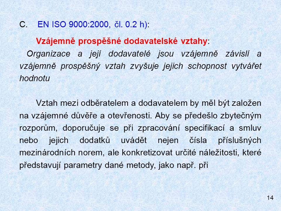 C. EN ISO 9000:2000, čl. 0.2 h): Vzájemně prospěšné dodavatelské vztahy: