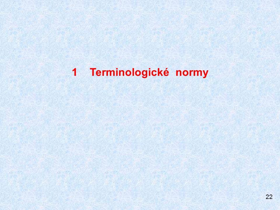 1 Terminologické normy