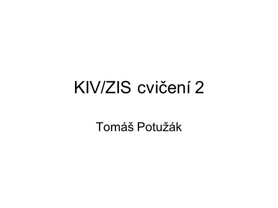 KIV/ZIS cvičení 2 Tomáš Potužák