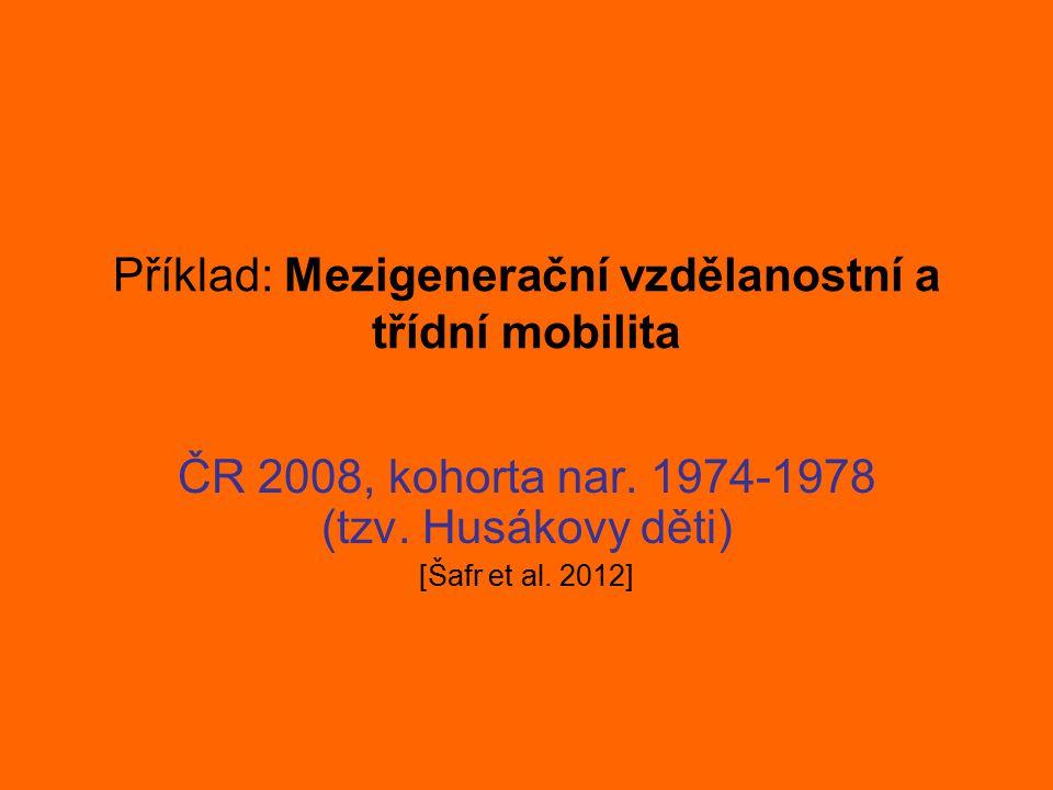 Příklad: Mezigenerační vzdělanostní a třídní mobilita