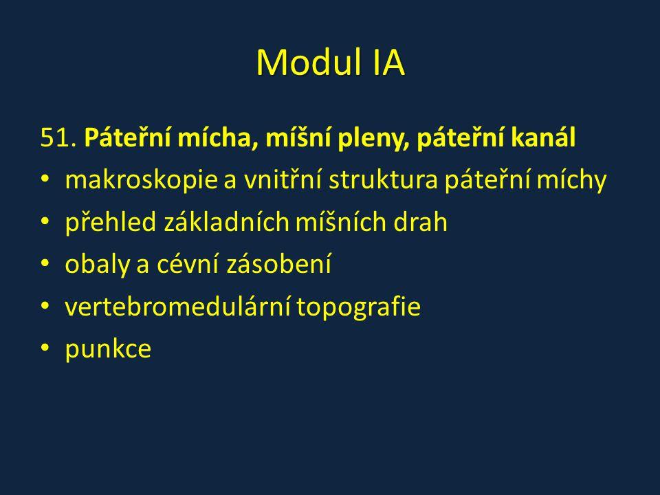 Modul IA 51. Páteřní mícha, míšní pleny, páteřní kanál