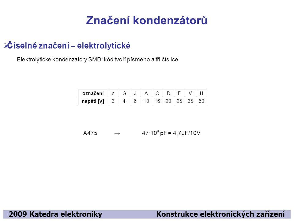 Značení kondenzátorů Číselné značení – elektrolytické