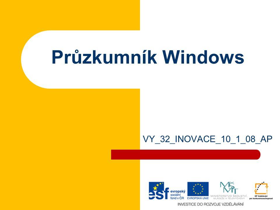 Průzkumník Windows VY_32_INOVACE_10_1_08_AP