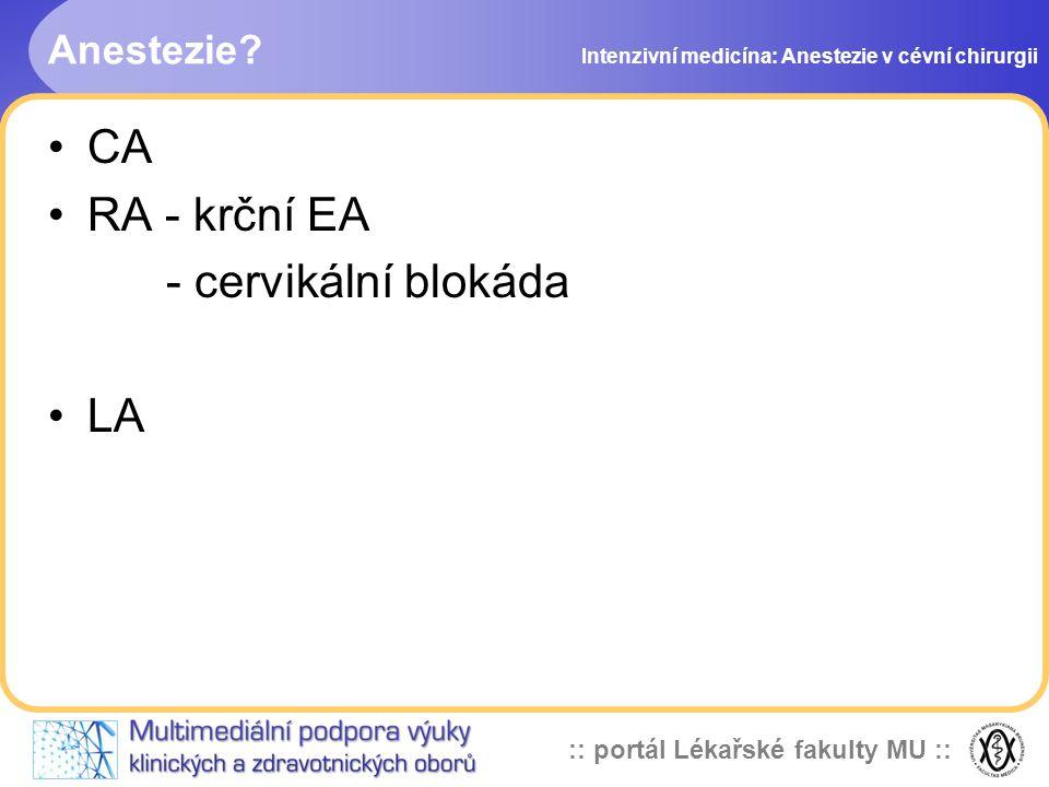 CA RA - krční EA - cervikální blokáda LA Anestezie