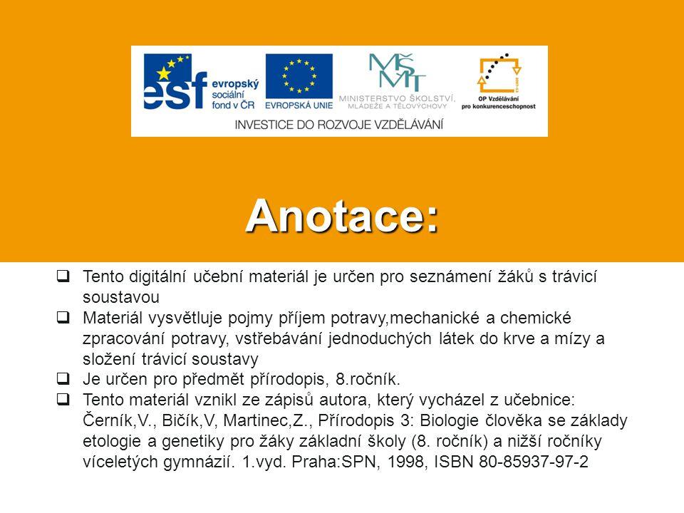 Anotace: Tento digitální učební materiál je určen pro seznámení žáků s trávicí soustavou.