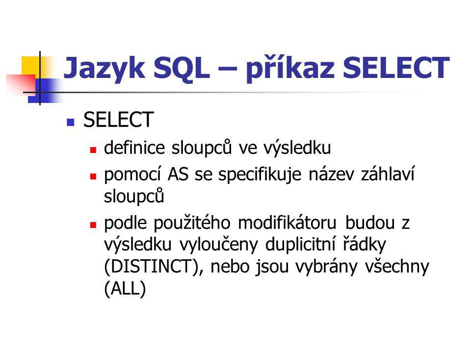 Jazyk SQL – příkaz SELECT