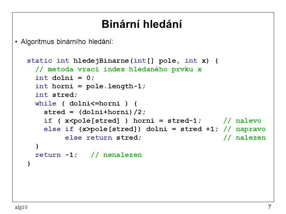 Binární hledání Algoritmus binárního hledání: