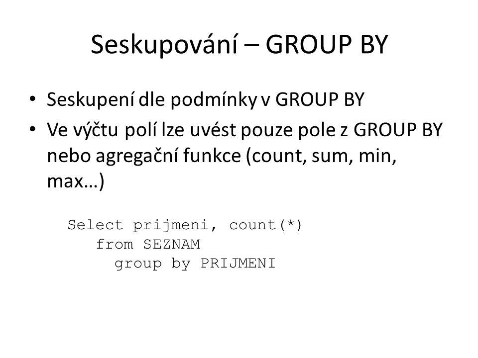 Seskupování – GROUP BY Seskupení dle podmínky v GROUP BY