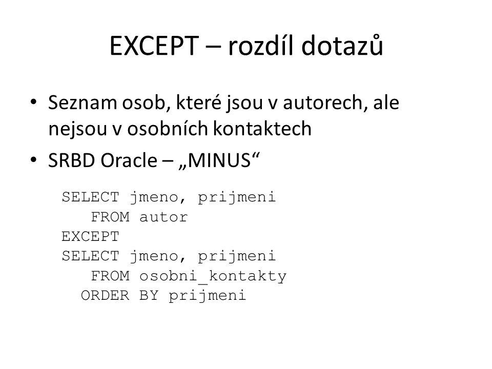 """EXCEPT – rozdíl dotazů Seznam osob, které jsou v autorech, ale nejsou v osobních kontaktech. SRBD Oracle – """"MINUS"""